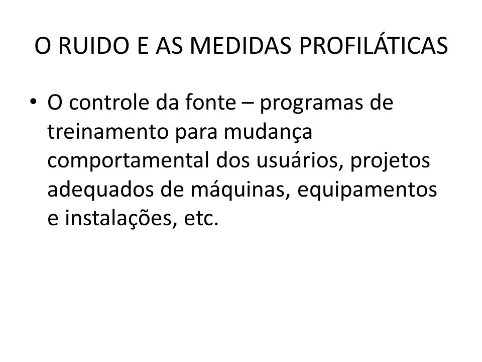O RUIDO E AS MEDIDAS PROFILÁTICAS