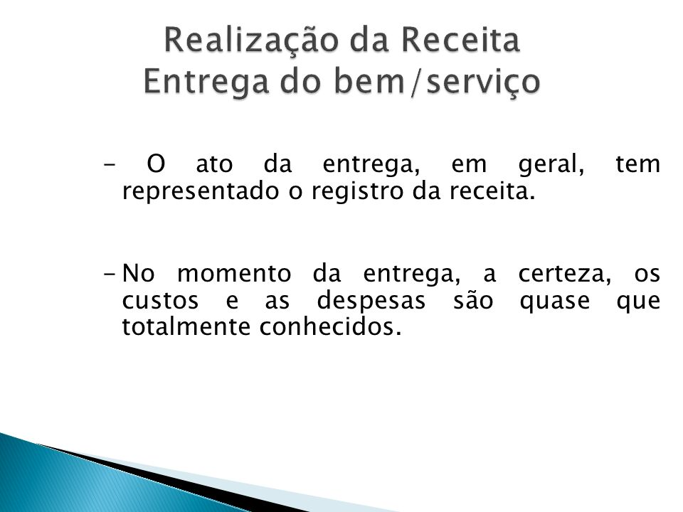 Realização da Receita Entrega do bem/serviço