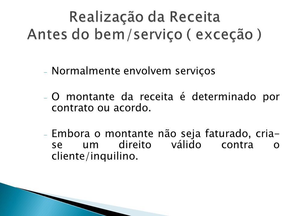 Realização da Receita Antes do bem/serviço ( exceção )