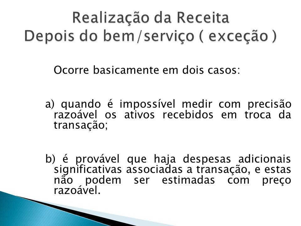 Realização da Receita Depois do bem/serviço ( exceção )