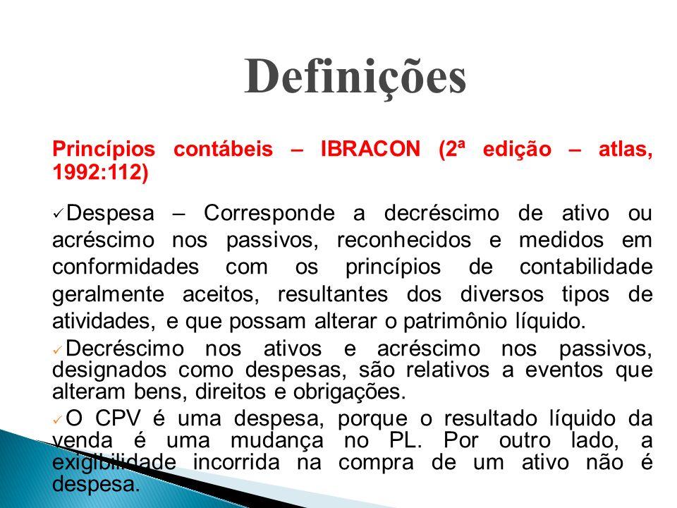 Definições Princípios contábeis – IBRACON (2ª edição – atlas, 1992:112)