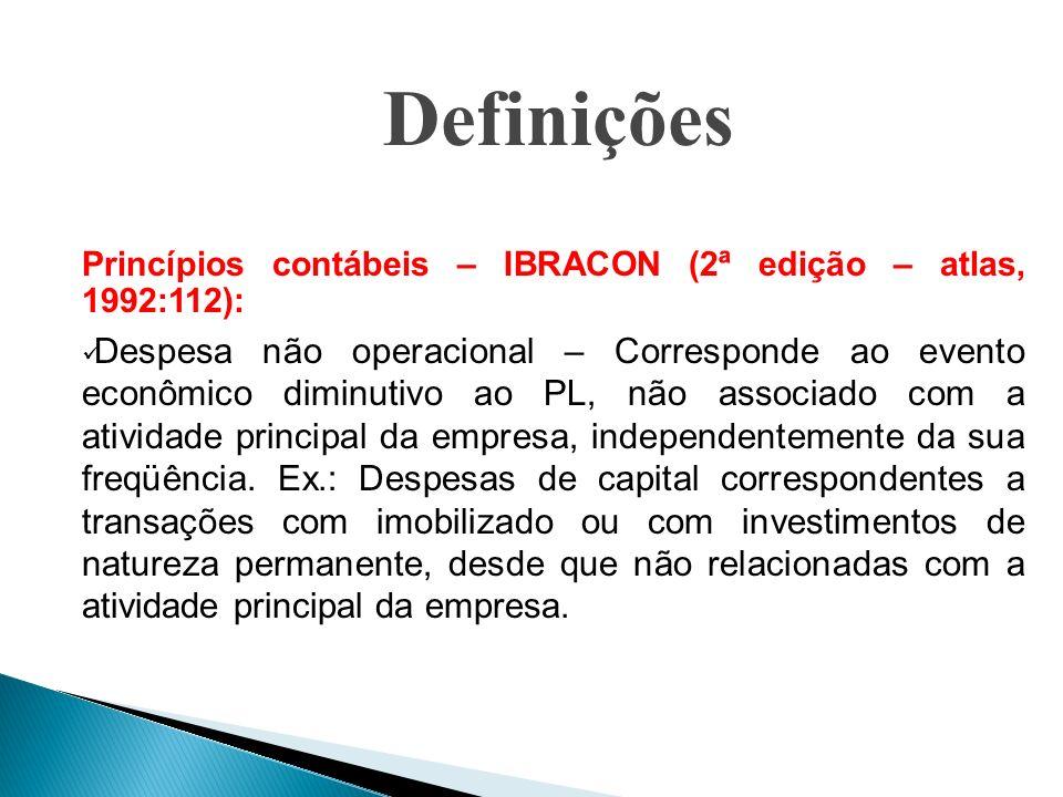 Definições Princípios contábeis – IBRACON (2ª edição – atlas, 1992:112):