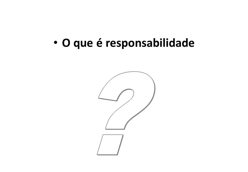 O que é responsabilidade