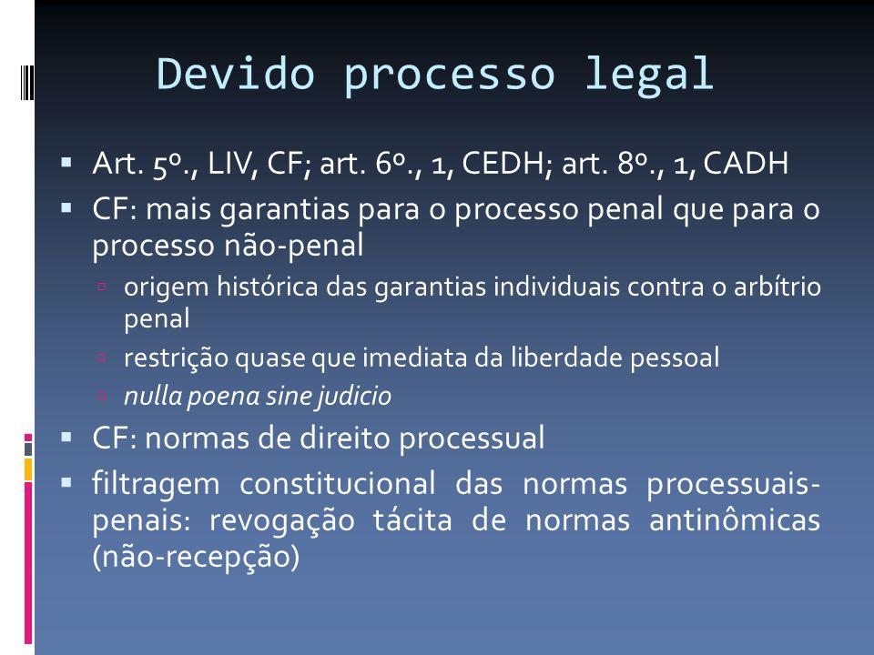Devido processo legal Art. 5º., LIV, CF; art. 6º., 1, CEDH; art. 8º., 1, CADH.