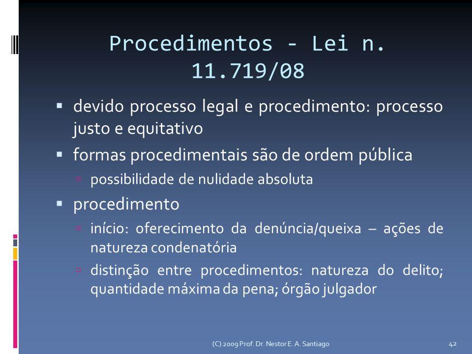 Procedimentos - Lei n. 11.719/08 devido processo legal e procedimento: processo justo e equitativo.