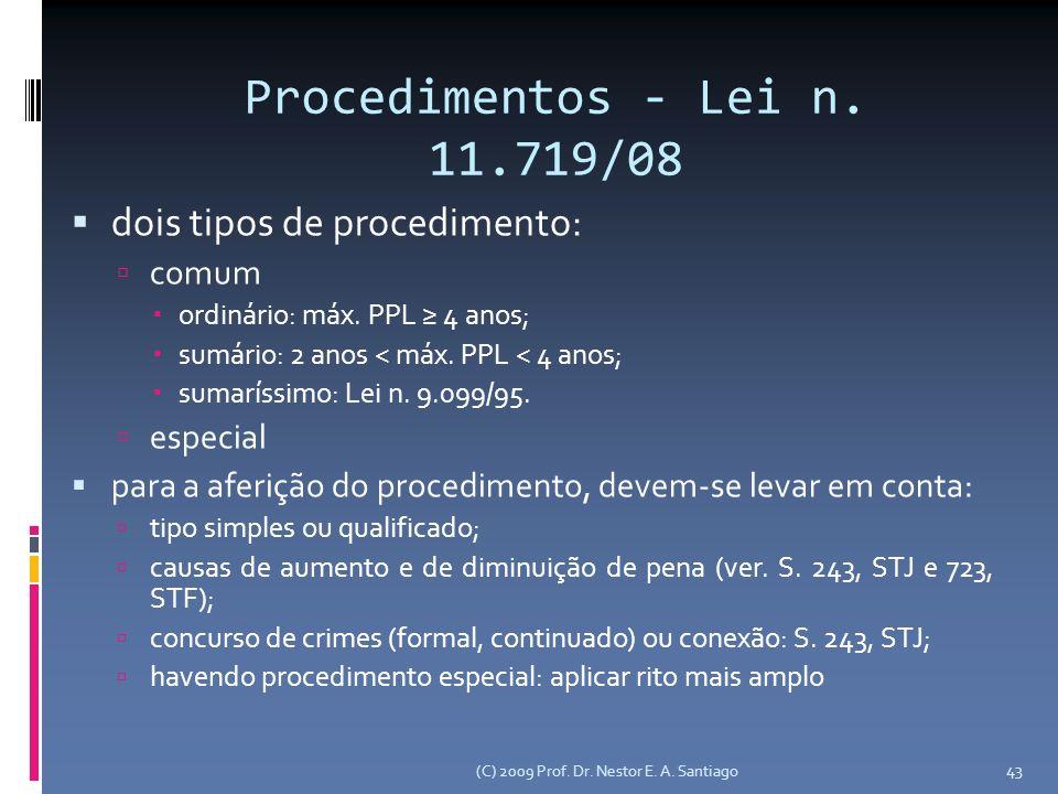 Procedimentos - Lei n. 11.719/08 dois tipos de procedimento: comum
