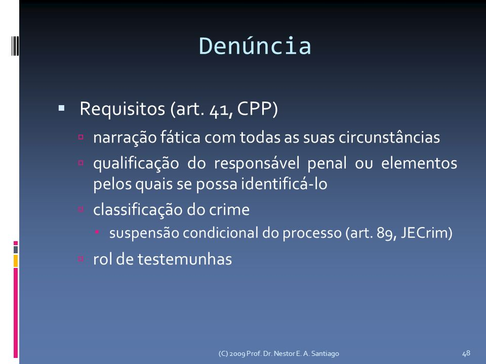 Denúncia Requisitos (art. 41, CPP)‏