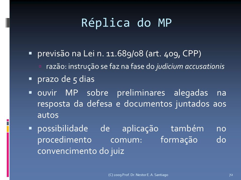 Réplica do MP previsão na Lei n. 11.689/08 (art. 409, CPP)‏