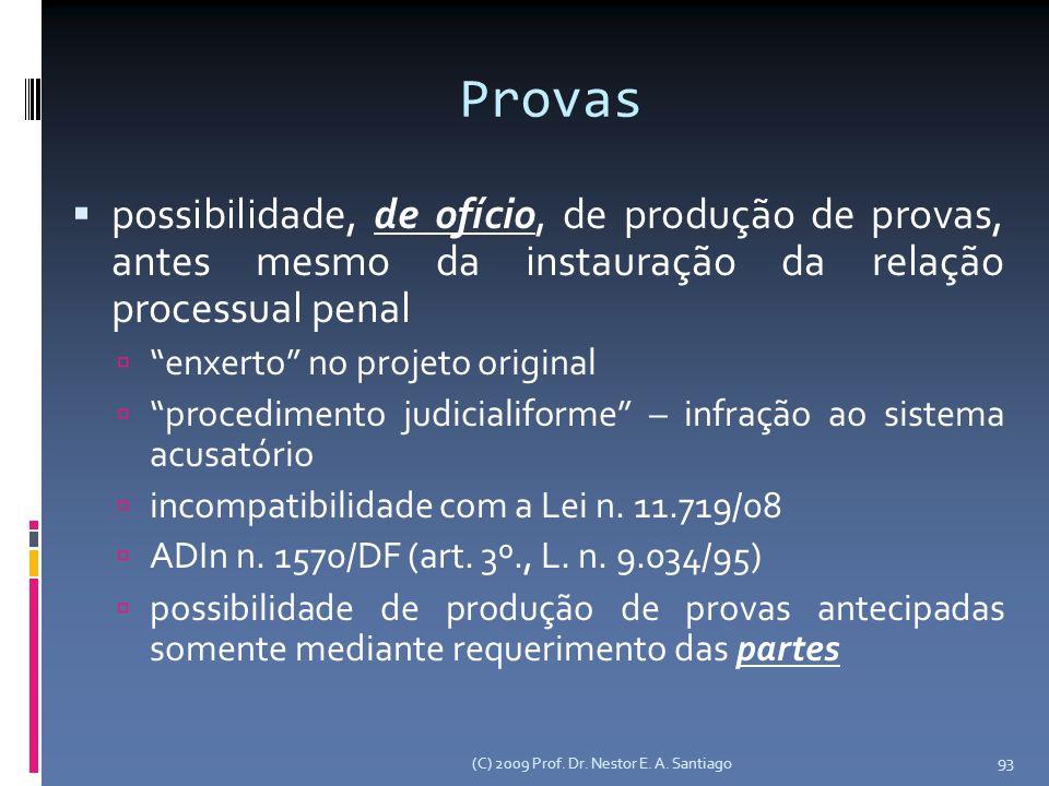 Provas possibilidade, de ofício, de produção de provas, antes mesmo da instauração da relação processual penal.