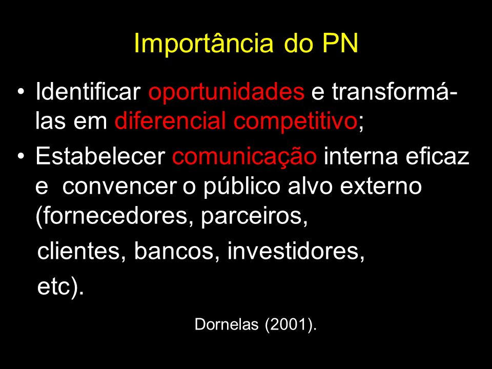 Importância do PN Identificar oportunidades e transformá-las em diferencial competitivo;
