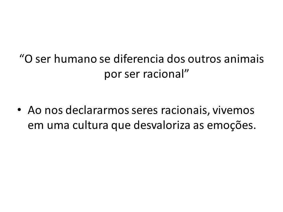 O ser humano se diferencia dos outros animais por ser racional