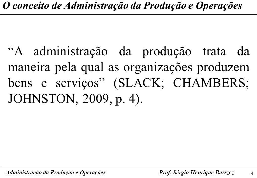 O conceito de Administração da Produção e Operações