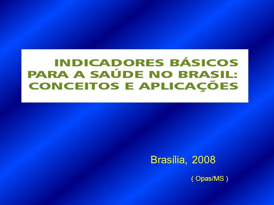Brasília, 2008 ( Opas/MS )