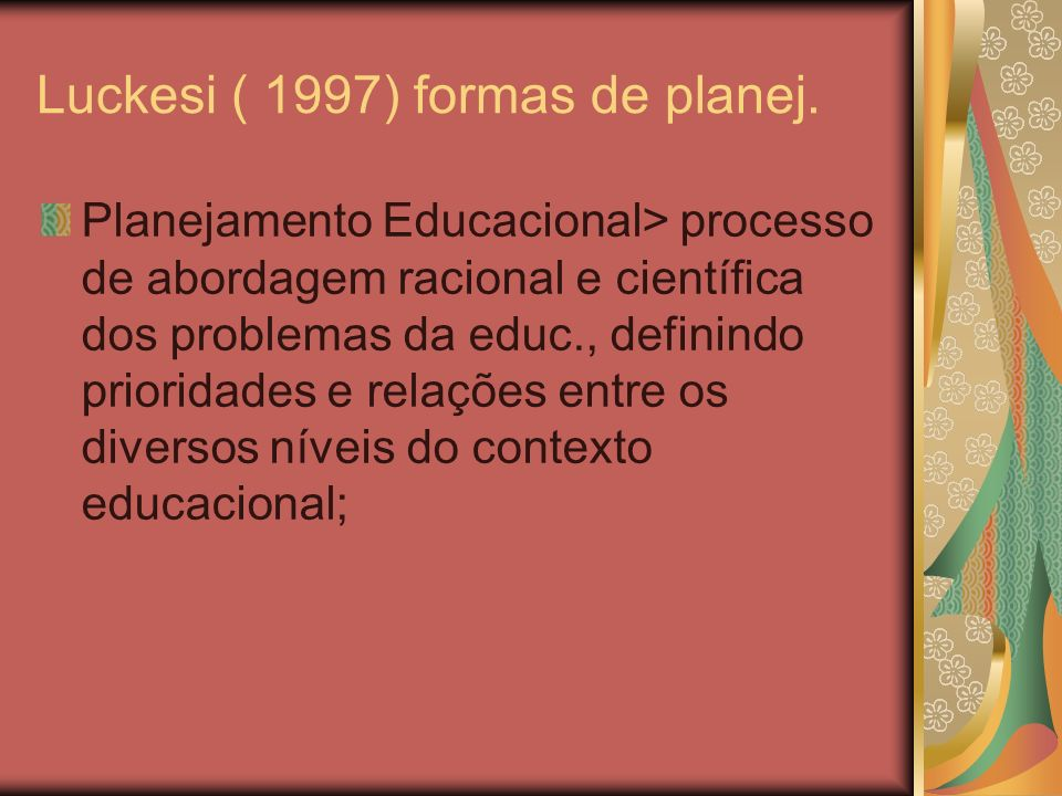 Luckesi ( 1997) formas de planej.