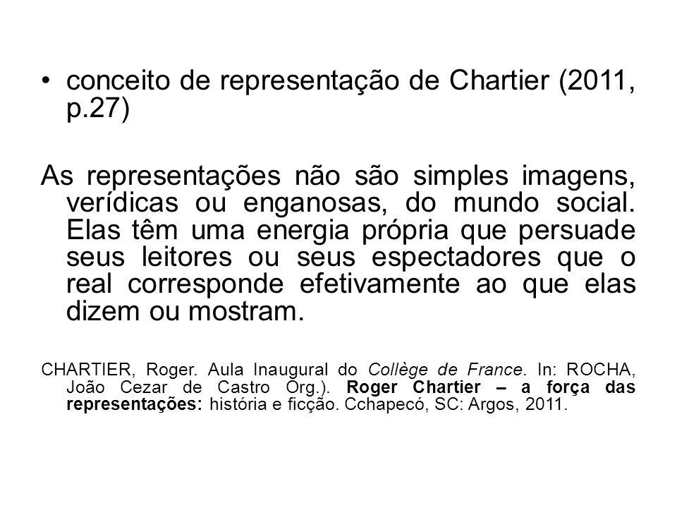 conceito de representação de Chartier (2011, p.27)