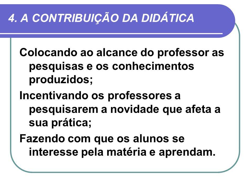 4. A CONTRIBUIÇÃO DA DIDÁTICA