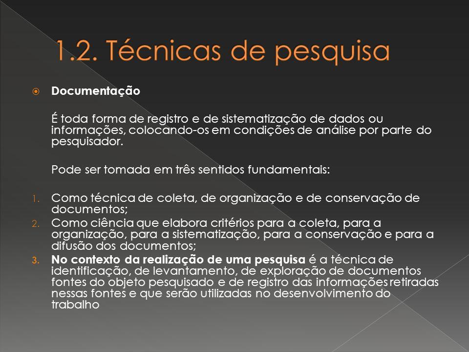 1.2. Técnicas de pesquisa Documentação