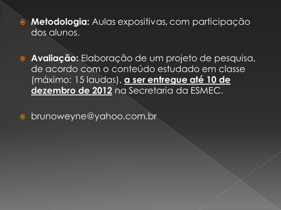 Metodologia: Aulas expositivas, com participação dos alunos.