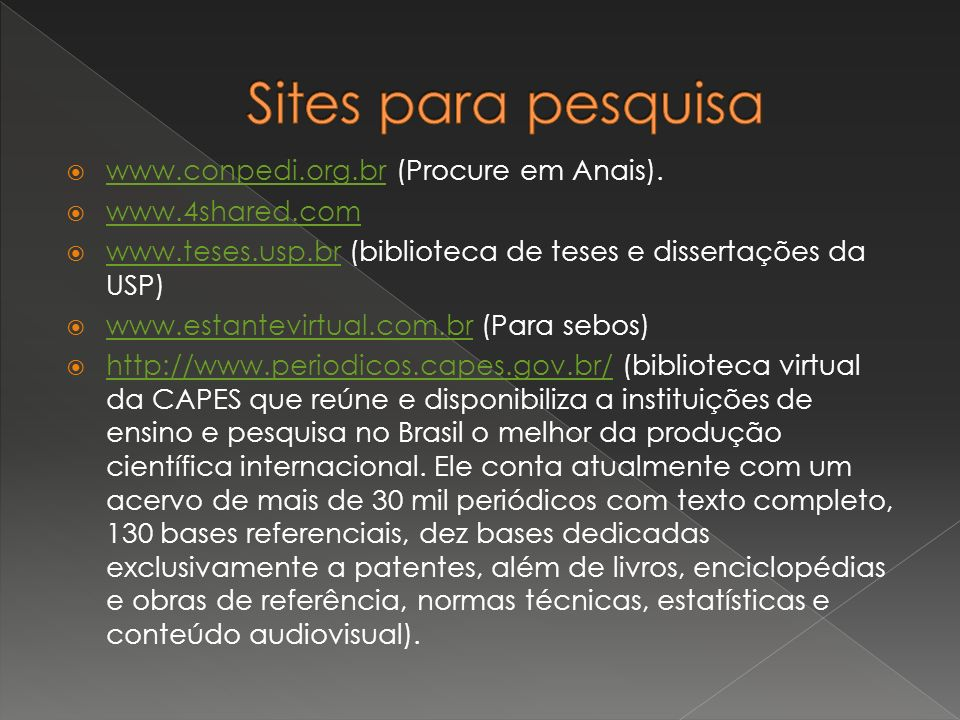 Sites para pesquisa www.conpedi.org.br (Procure em Anais).