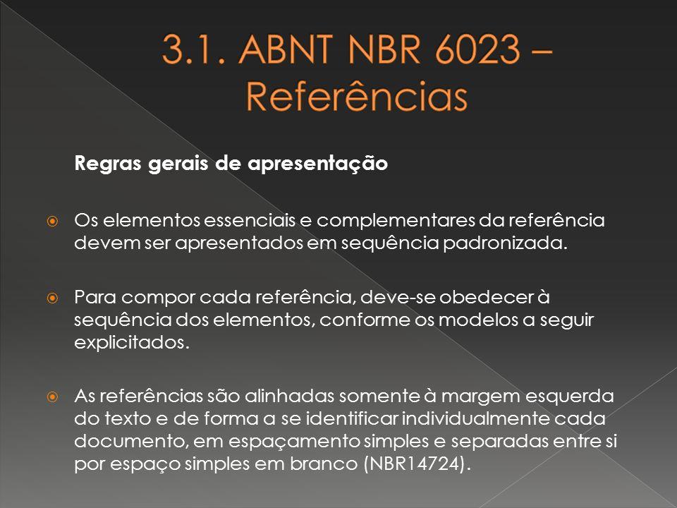 3.1. ABNT NBR 6023 – Referências Regras gerais de apresentação