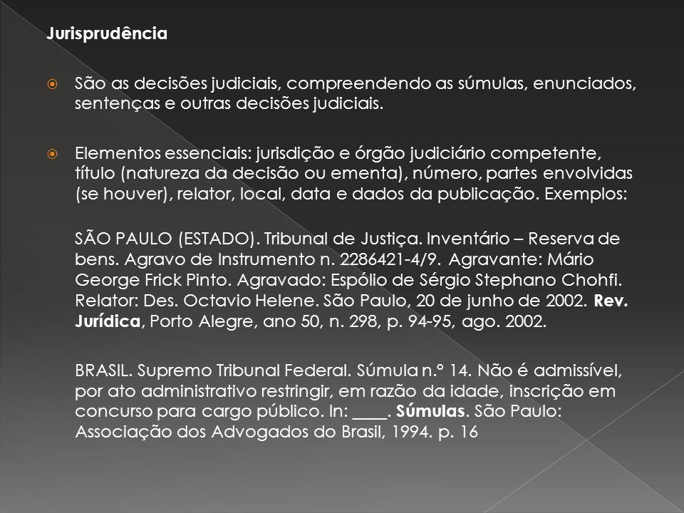 Jurisprudência São as decisões judiciais, compreendendo as súmulas, enunciados, sentenças e outras decisões judiciais.