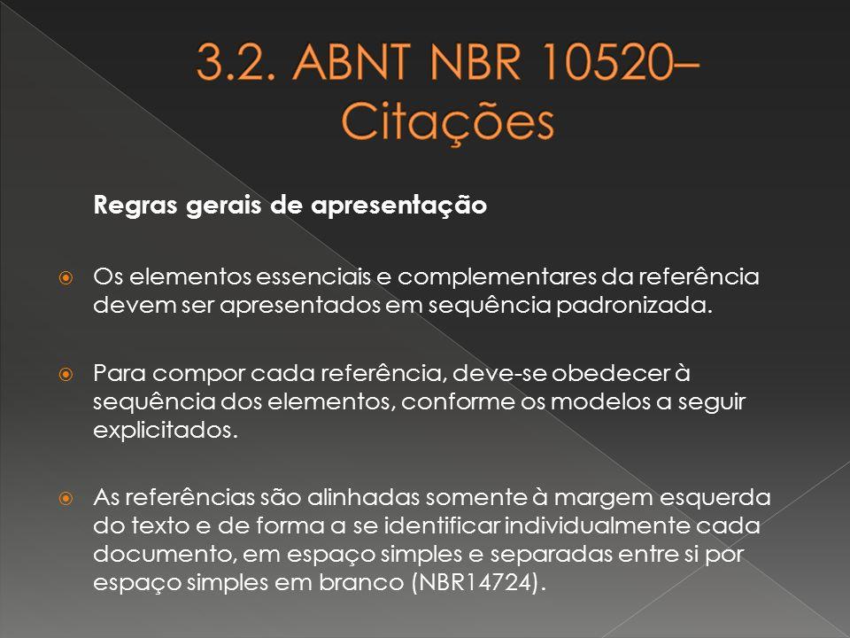 3.2. ABNT NBR 10520– Citações Regras gerais de apresentação