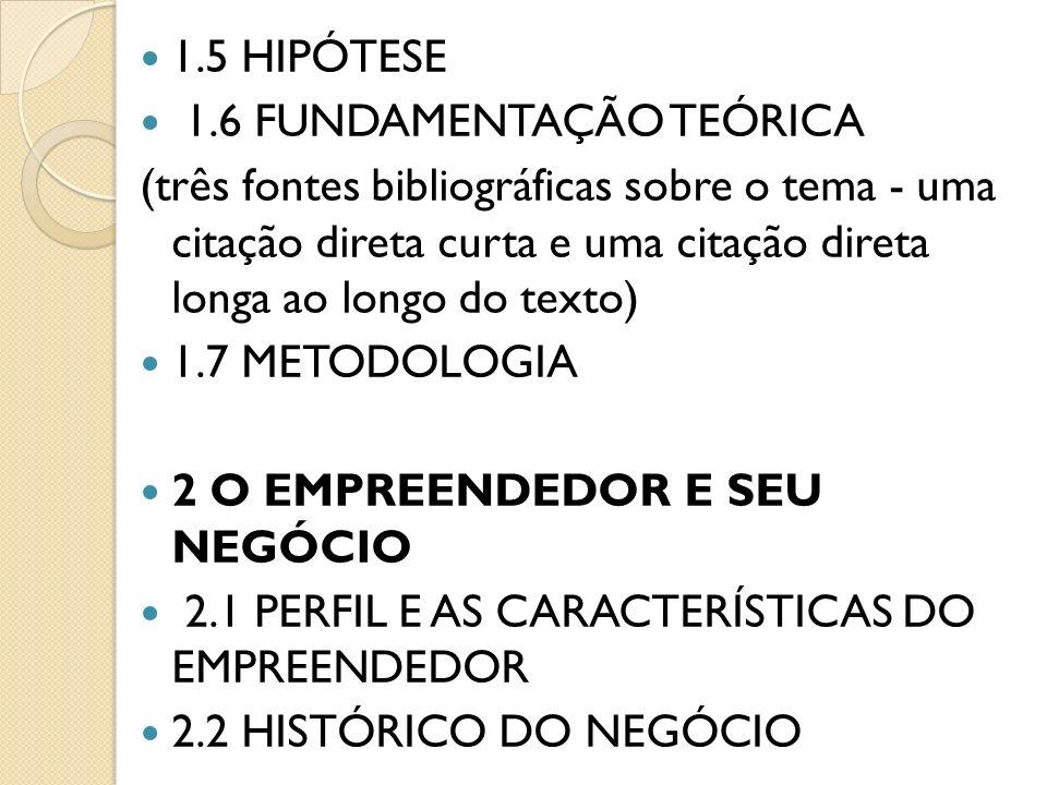 1.5 HIPÓTESE 1.6 FUNDAMENTAÇÃO TEÓRICA.