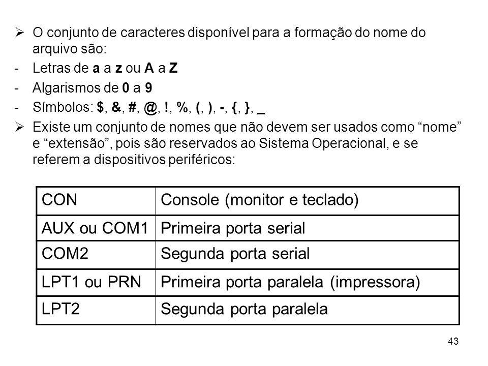 Console (monitor e teclado) AUX ou COM1 Primeira porta serial COM2