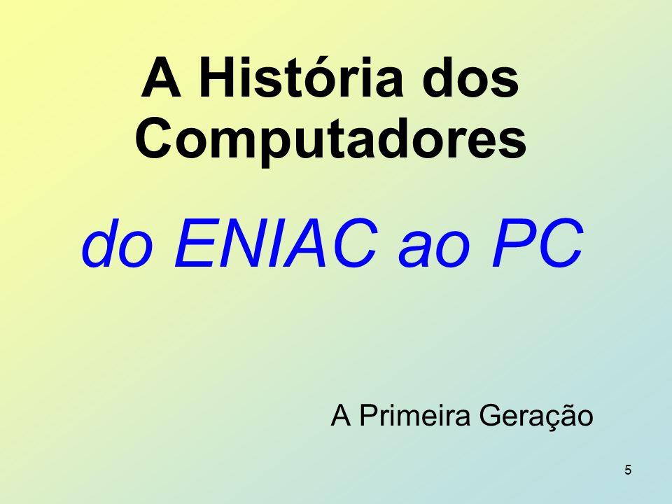 A História dos Computadores do ENIAC ao PC A Primeira Geração