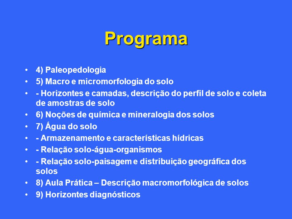 Programa 4) Paleopedologia 5) Macro e micromorfologia do solo