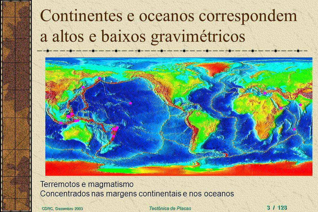 Continentes e oceanos correspondem a altos e baixos gravimétricos