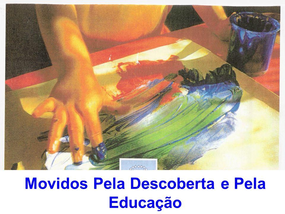 Movidos Pela Descoberta e Pela Educação