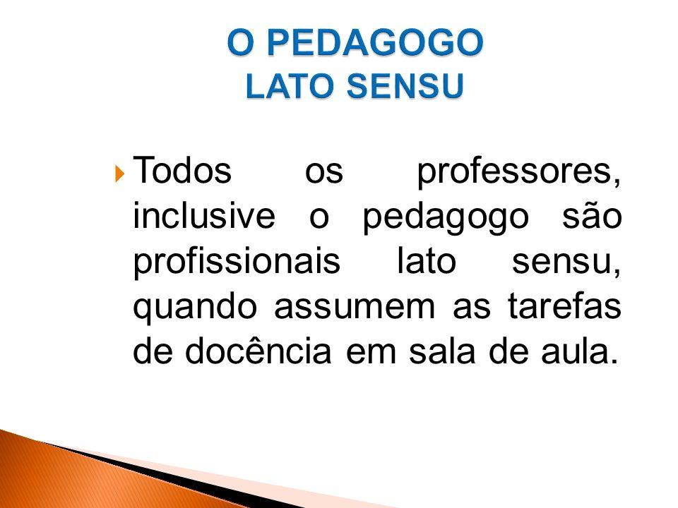 O PEDAGOGO LATO SENSU