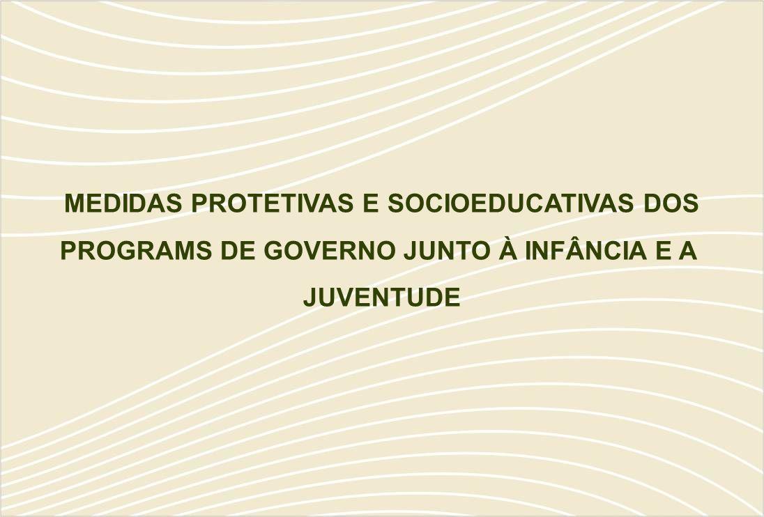 MEDIDAS PROTETIVAS E SOCIOEDUCATIVAS DOS