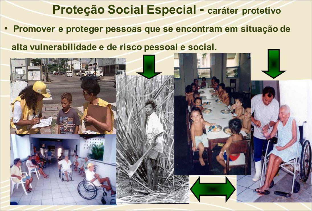Proteção Social Especial - caráter protetivo