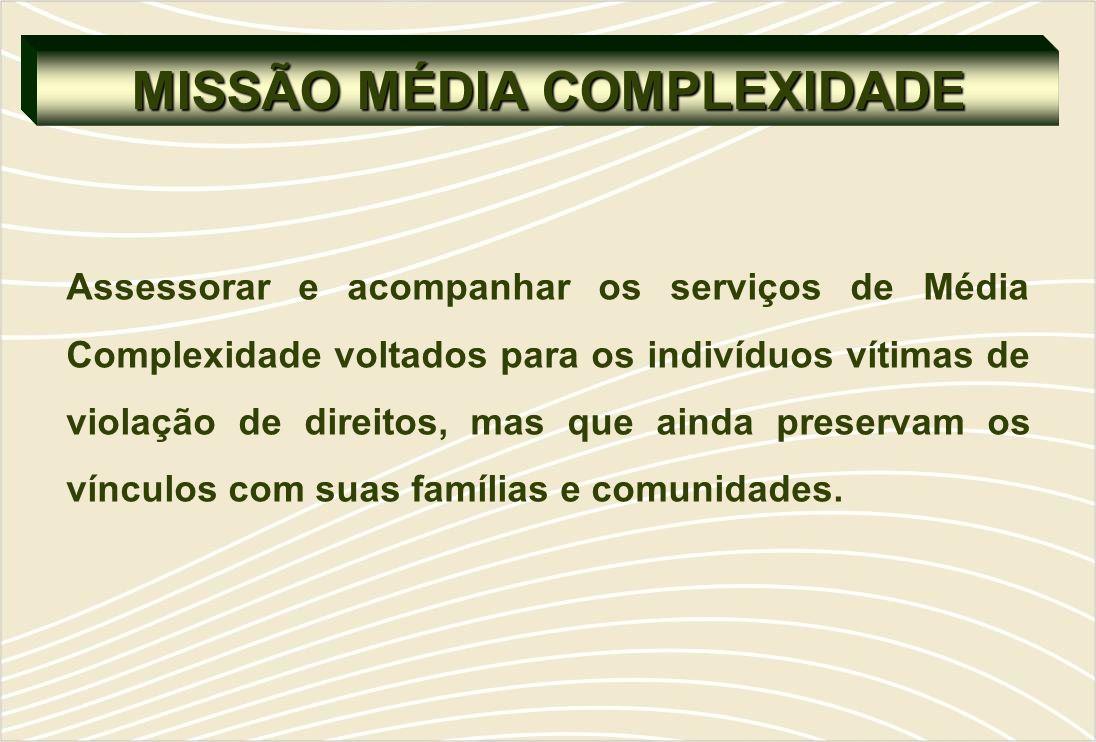 MISSÃO MÉDIA COMPLEXIDADE