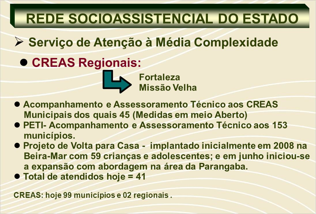 REDE SOCIOASSISTENCIAL DO ESTADO