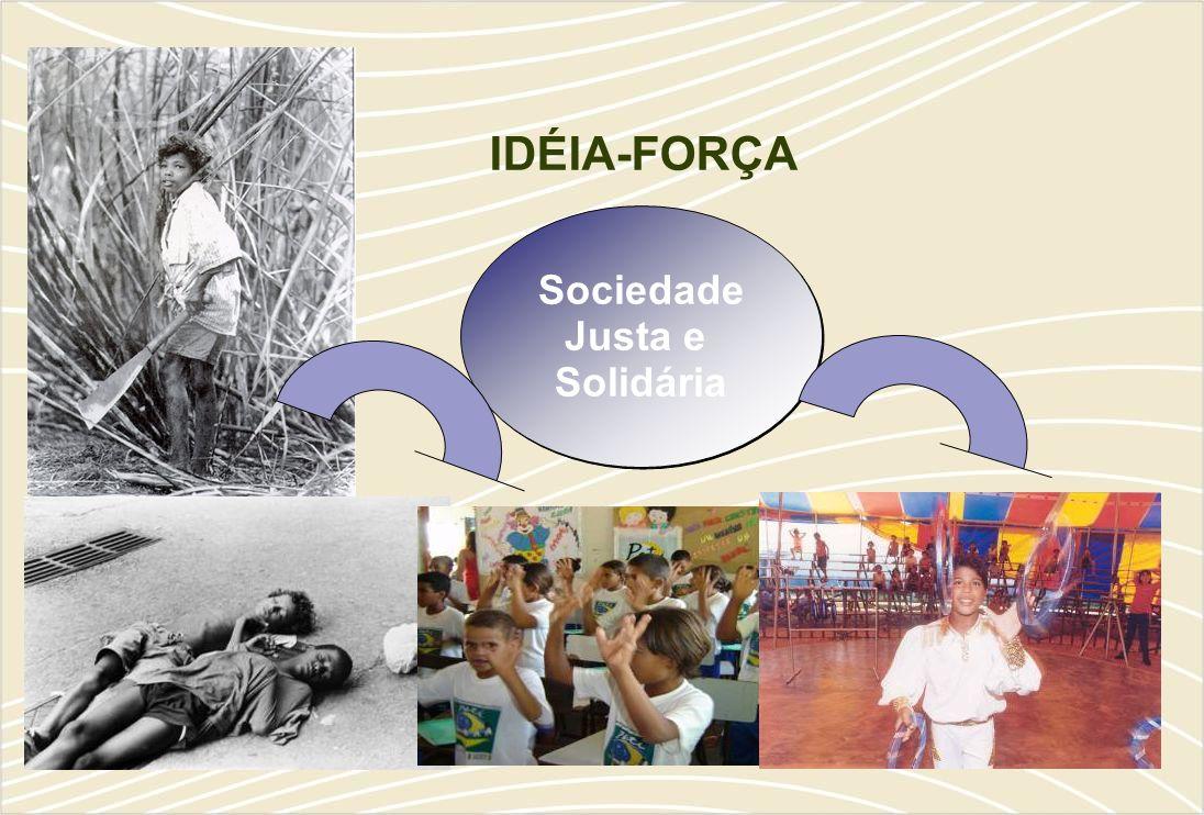 IDÉIA-FORÇA Sociedade Justa e Solidária