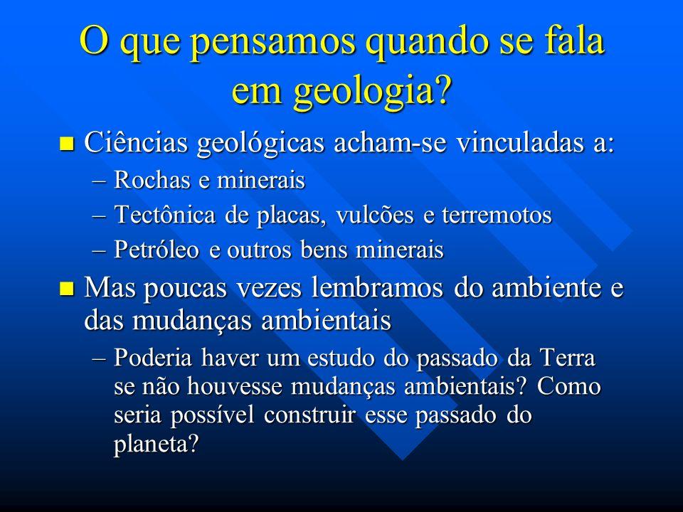 O que pensamos quando se fala em geologia