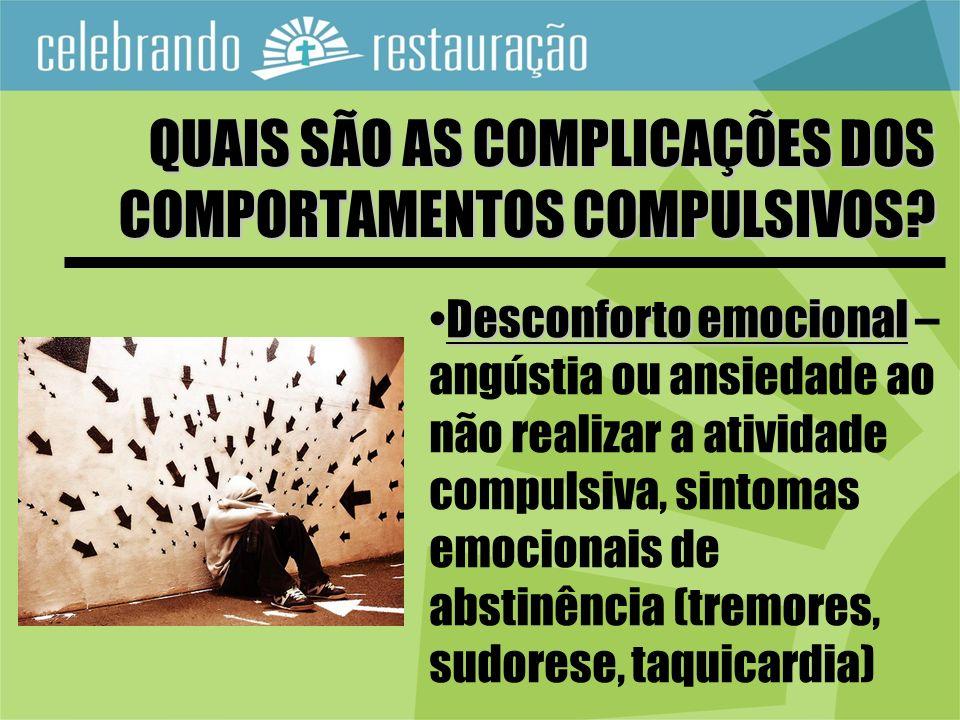 QUAIS SÃO AS COMPLICAÇÕES DOS COMPORTAMENTOS COMPULSIVOS