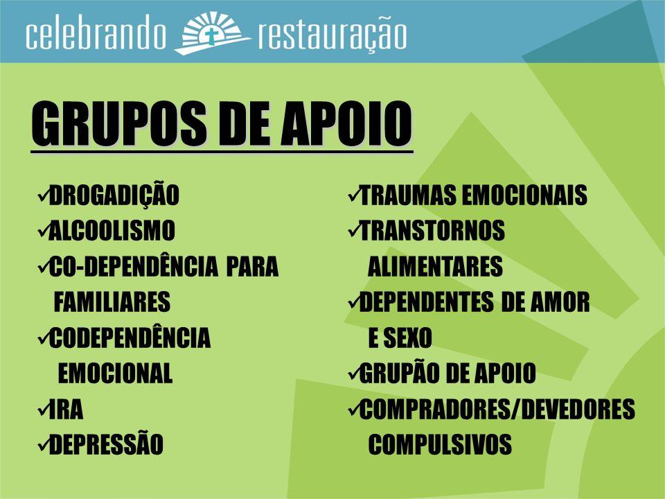 GRUPOS DE APOIO DROGADIÇÃO TRAUMAS EMOCIONAIS ALCOOLISMO TRANSTORNOS