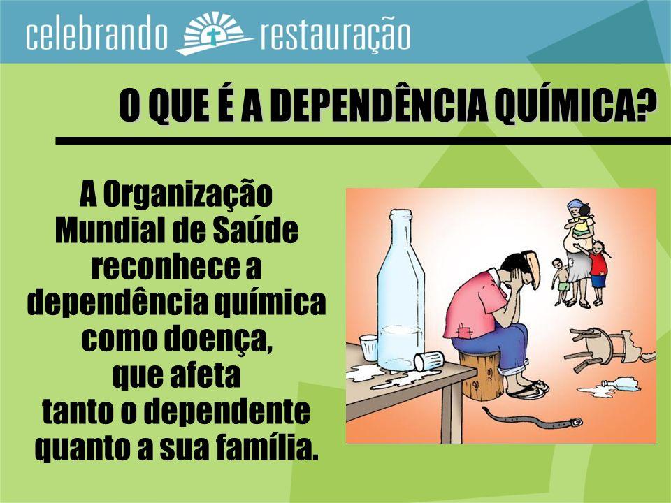 A Organização Mundial de Saúde reconhece a dependência química