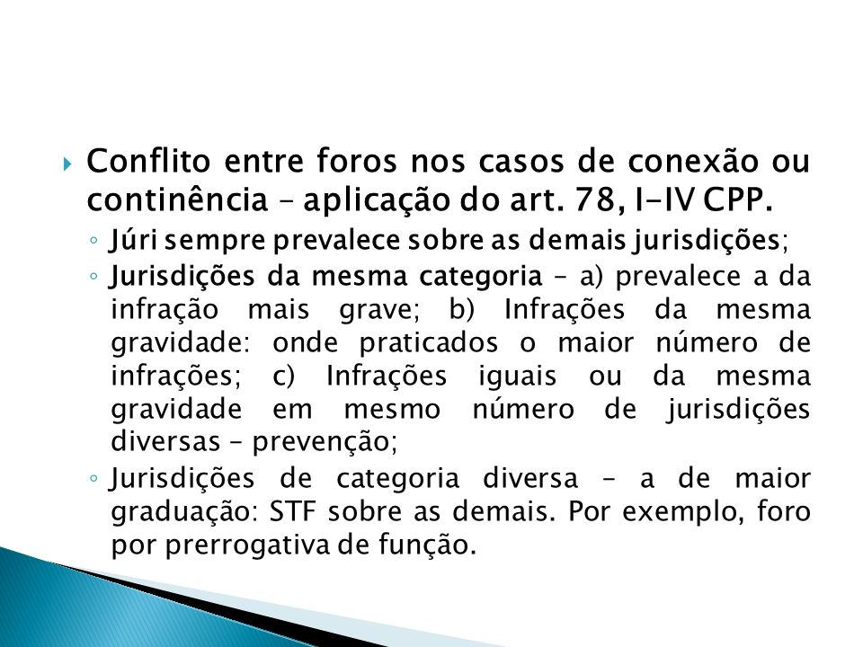 Conflito entre foros nos casos de conexão ou continência – aplicação do art. 78, I-IV CPP.