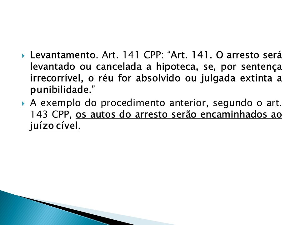 Levantamento. Art. 141 CPP: Art. 141