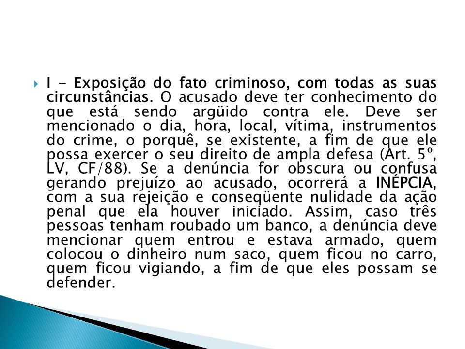 I - Exposição do fato criminoso, com todas as suas circunstâncias