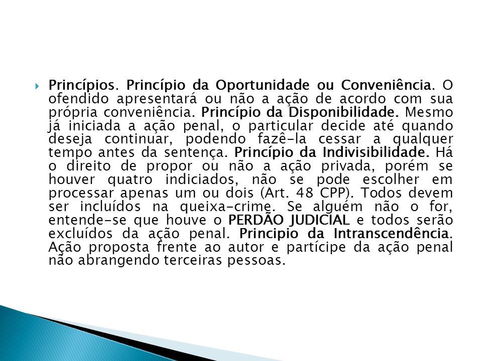 Princípios. Princípio da Oportunidade ou Conveniência