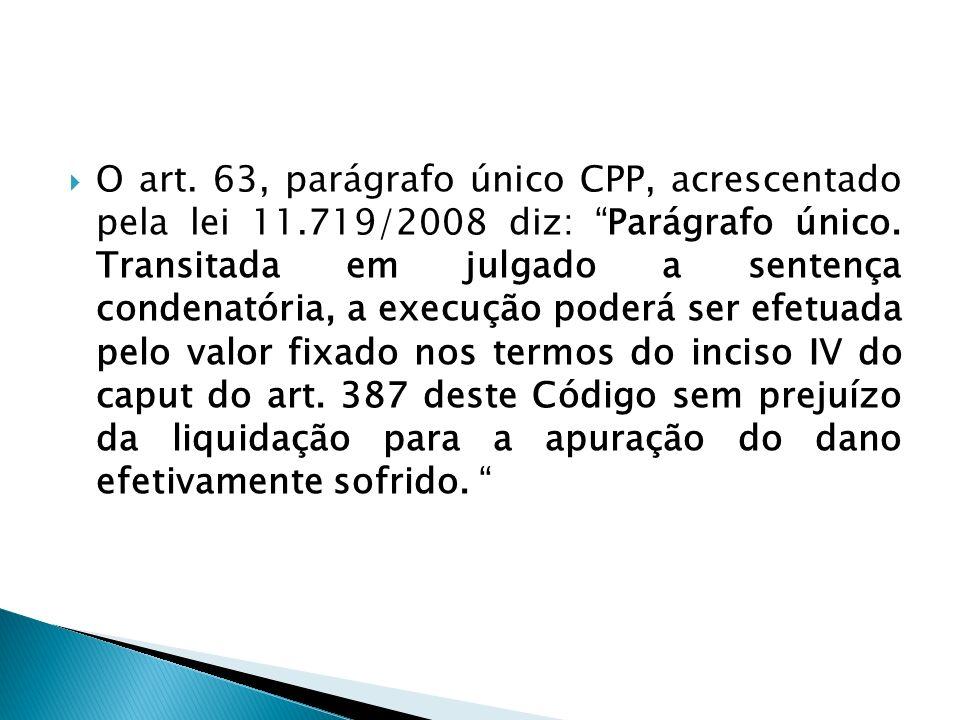 O art. 63, parágrafo único CPP, acrescentado pela lei 11