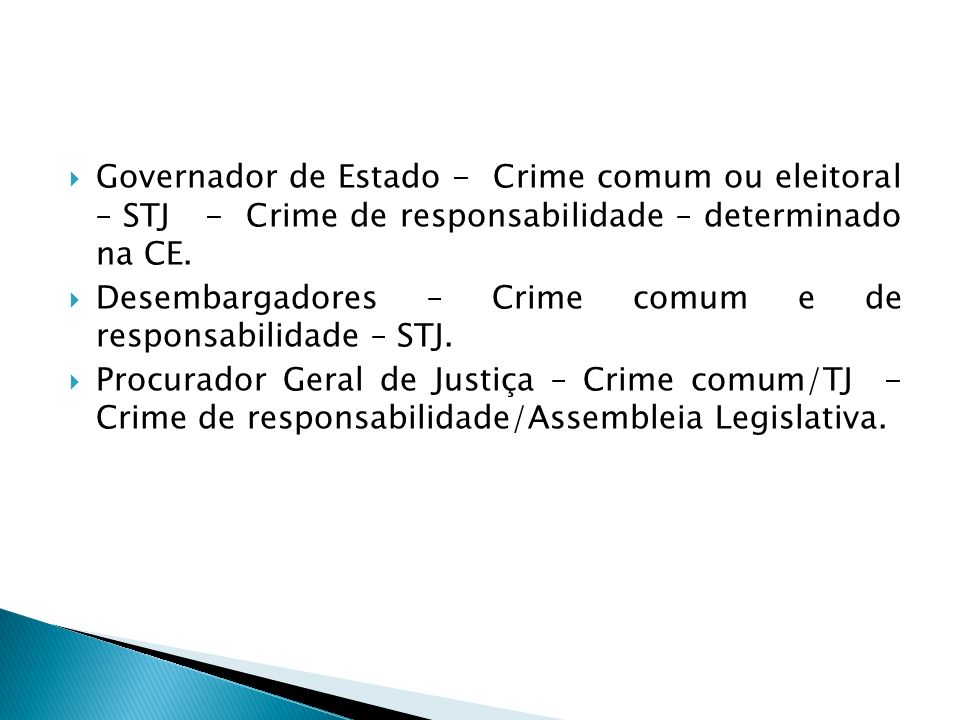 Governador de Estado - Crime comum ou eleitoral – STJ - Crime de responsabilidade – determinado na CE.