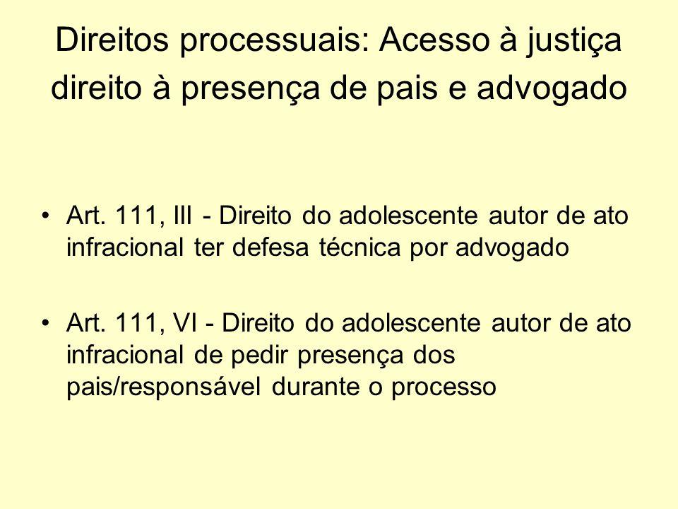 Direitos processuais: Acesso à justiça direito à presença de pais e advogado