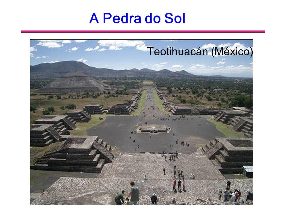 A Pedra do Sol Teotihuacán (México)
